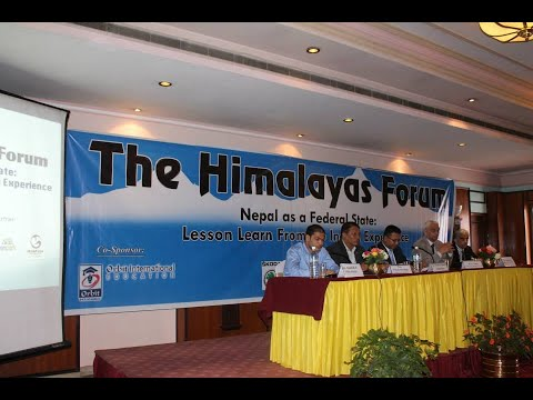 AIDIAPart2 : The Himalayas Forum; Nepal as a Federal State Lesson Learned from Indian Experience